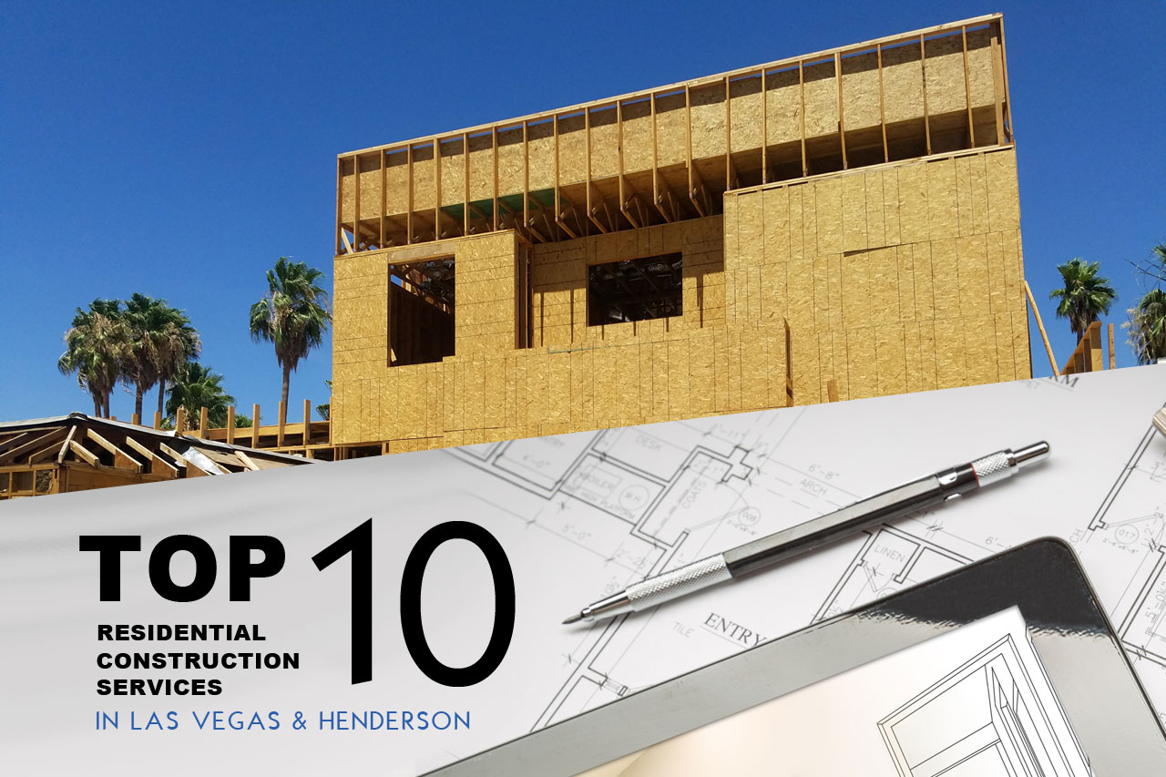 Top 10 Residential Construction Services in Las Vegas, NV